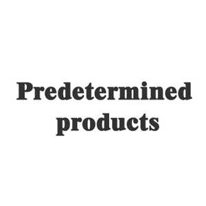 Predetermined products
