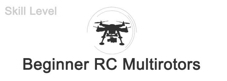 Beginner RC Multirotors