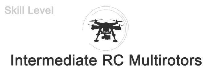 Intermediate RC Multirotors