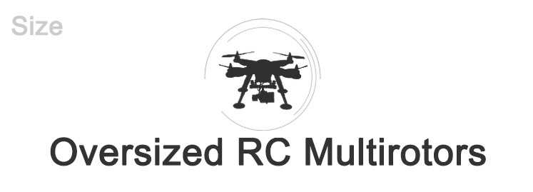 Oversized RC Multirotors