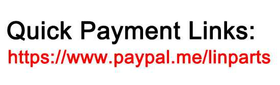 Quick Payment Links: https://www.paypal.me/linparts